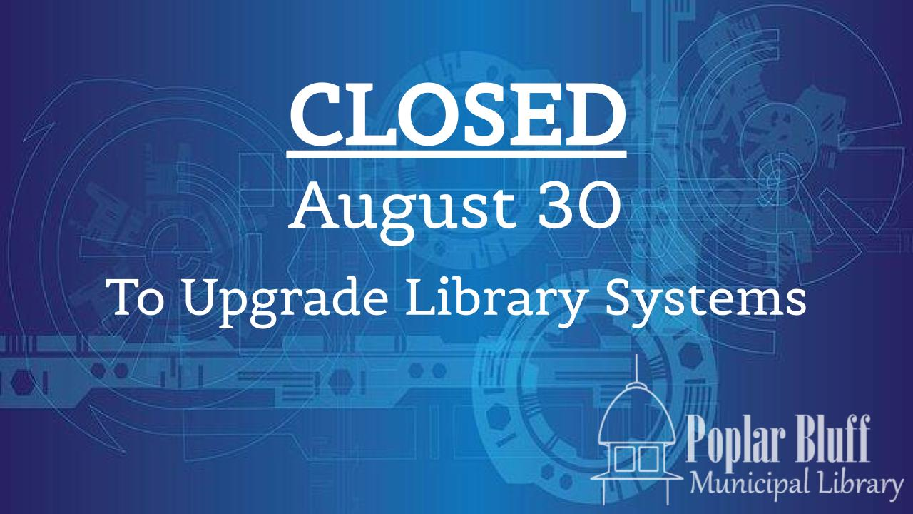 The Library will be open Saturday, August 31 10:00 A.M. - 5:00 P.M.